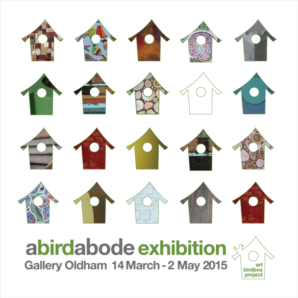 The abirdabode Exhibition - Gallery Oldham March 14 to May 2nd